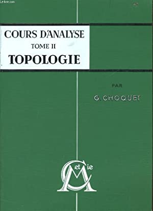 COURS D'ANALYSE Tome II : Topologie: G. CHOQUET