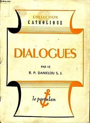 DIALOGUE: R.P. DANIELOU S.J.