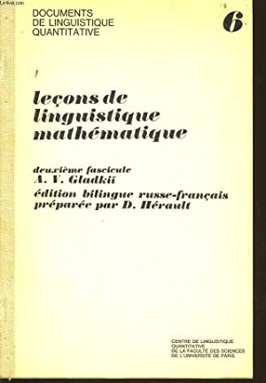 LECONS DE LINGUISTIQUE MATHEMATIQUE n°6 - 2e fascicule: A.V. GLADKÏ