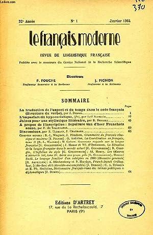 LE FRANCAIS MODERNE, 32e ANNEE, N° 1, JAN. 1964, REVUE DE LINGUISTIQUE FRANCAISE: COLLECTIF