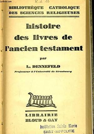 HISTOIRE DES LIVRES DE L'ANCIEN TESTAMENT: L. DENNEFELD