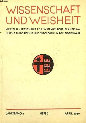 WISSENSCHAFT UND WEISHEIT, JAHRGANG 6, HEFT 2, APRIL 1939, VIERTELJAHRESSCHRIFT FUR SYSTEMATISCHE ...