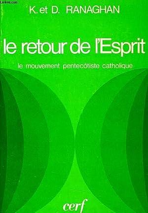 LE RETOUR DE L'ESPRIT le mouvement pentecôtiste catholique: K. & D. RANAGHAN