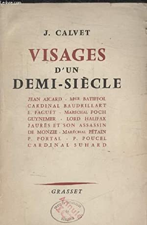 VISAGES DUN DEMI SIECLE.: CALVET J.