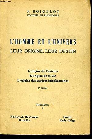L'HOMME ET L'UNIVERS LEUR ORIGINE LEUR DESTIN : rencontre: R. BOIGELOT