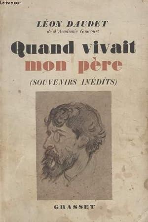 QUAND VIVAIT MON PERE.: DAUDET LEON.