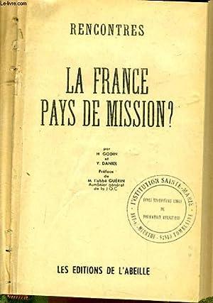 LA FRANCE PAYS DE MISSIONS ?: H. GODIN & Y. DANIEL