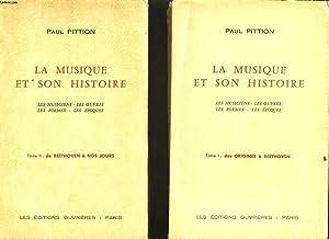 LA MUSIQUE ET SON HISTOIRE les musiciens les oeuvres les formes les époques en 2 tomes : Des ...