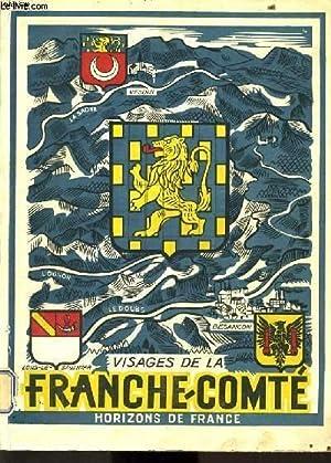 VISAGE DE LA FRANCHE COMTE: L. CORNILLOT & M. PIQUARD & G. DUHEM & G. GAZIER