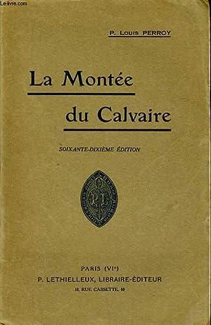 LA MONTEE DU CALVAIRE: P. LOUIS PERROY