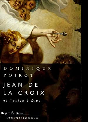 JEAN DE LA CROIX et l'union à: DOMINIQUE POIROT
