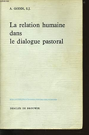 LA RELATION HUMAINE DANS LE DIALOGUE PASTORAL: A. GODIN