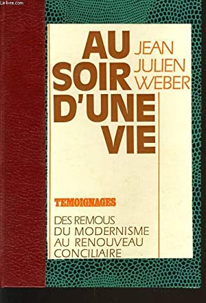 AU SOIR D'UNE VIE - témoignages des remous du modernisme au renouveau conciliaire: JEAN...
