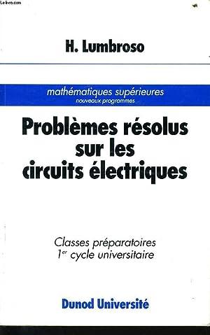 PROBLEMES RESOLUS SUR LES CIRCUITS ELECTRIQUES classe: H. LUMBROSO