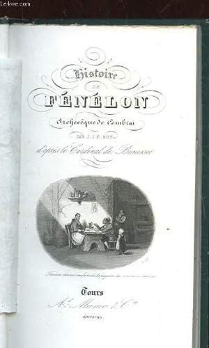 HISTOIRE DE FENELON. ARCHEVEQUE DE CAMBRAI: J.J.E. ROY