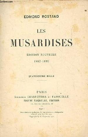 LES MUSARDISES. EDITION NOUVELLE 1887-1893. 14EME MILLE.: ROSTAND EDMOND