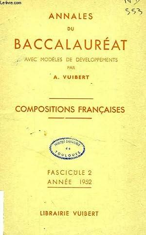 ANNALES DU BACCALAUREAT AVEC MODELES DE DEVELOPPEMENTS, COMPOSITIONS FRANCAISES, FASC. 2, 1952: ...