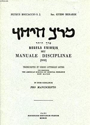 REGULA UNIONIS SEU MANUALE DISCIPLINAE (DSD), TRANSCRIPTIO ET VERSIO LITTERALIS LATINA: BOCCACCIO ...