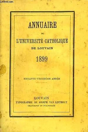 ANNUAIRE DE L'UNIVERSITE CATHOLIQUE DE LOUVAIN, 63e ANNEE, 1899: COLLECTIF
