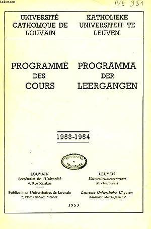 UNIVERSITE CATHOLIQUE DE LOUVAIN, PROGRAMME DES COURS / PROGRAMMA DER LEERGANGEN, 1953-1954: ...