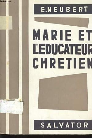 MARIE ET L'EDUCATEUR CHRETIEN: E. NEUBERT