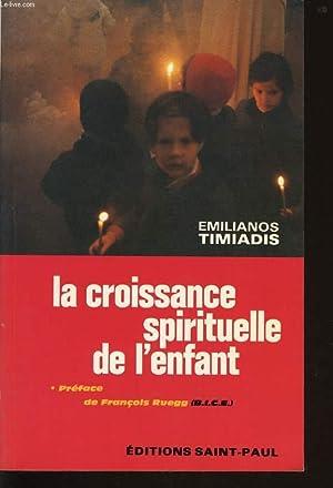 LA CROISSANCE SPIRITUELLE DE L'ENFANT: EMILIANOS TIMIADIS