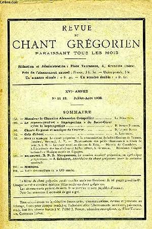 REVUE DU CHANT GREGORIEN, XVIe ANNEE, N° 11-12, JUILLET-AOUT 1908: COLLECTIF