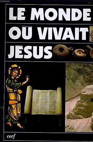 LE MONDE OU VIVAIT JESUS: H. COUSIN & J.-P. LEMONON & JEAN MASSONNET