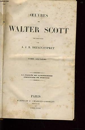 OEUVRES DE WALTER SCOTT tome 7 : La fiancée de Lammermoor l'officier de fortune: WALTER...