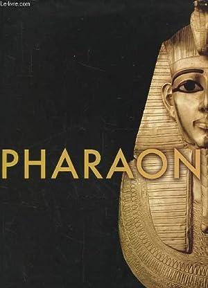 PHARAON. EXPOSITION PRESENTEE A L'INSTITUT DU MONDE ARABE A PARIS DU 15 OCTOBRE 2004 AU 10 ...