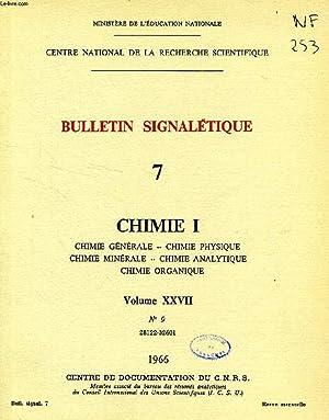 BULLETIN SIGNALETIQUE, 7, CHIMIE I, VOL. XXVII, N° 9, 28122-32601 (CHIMIE GENERALE, CHIMIE ...