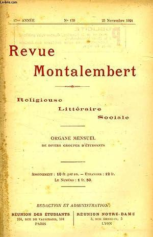 REVUE MONTALEMBERT, 17e ANNEE, N° 139, NOV. 1924, RELIGIEUSE, LITTERAIRE, SOCIALE: COLLECTIF