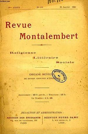 REVUE MONTALEMBERT, 18e ANNEE, N° 141, JAN. 1925, RELIGIEUSE, LITTERAIRE, SOCIALE: COLLECTIF