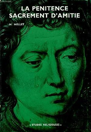 LA PENITENCE SACREMENT D'AMITIE: M. MELLET