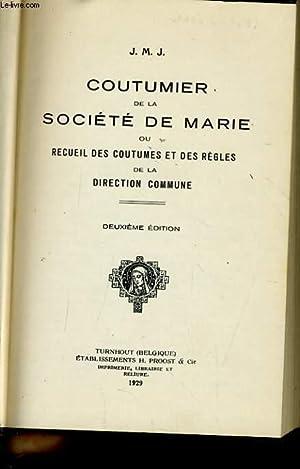 COUTUMIER DE LA SOCIETE DE MARIE ou recueil des coutumes et des règles de la direction ...