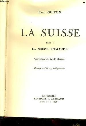 LA SUISSE tome 1 - La Suisse Romande: PAUL GUITON
