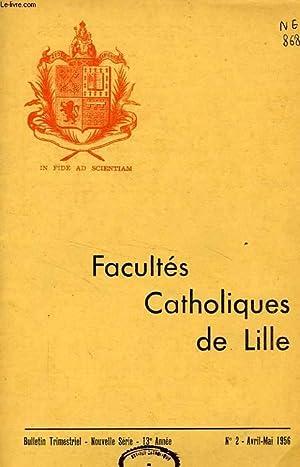 FACULTES CATHOLIQUES DE LILLE, NOUVELLE SERIE, 13e ANNEE, N° 2, AVRIL-MAI 1956: COLLECTIF
