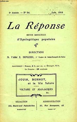 LA REPONSE, BULLETIN MENSUEL D'APOLOGETIQUE POPULAIRE, 5e ANNEE, N° 54, JUIN 1912: ...