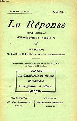 LA REPONSE, BULLETIN MENSUEL D'APOLOGETIQUE POPULAIRE, 8e ANNEE, N° 92, AOUT 1915: ...