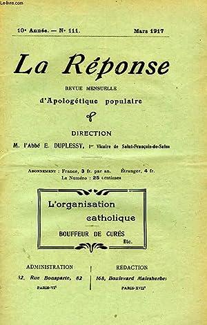 LA REPONSE, BULLETIN MENSUEL D'APOLOGETIQUE POPULAIRE, 10e ANNEE, N° 111, MARS 1917: ...