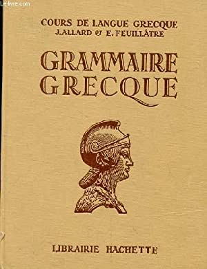 GRAMMAIRE GRECQUE A L'USAGE DES CLASSES DE: ALLARD J. ET