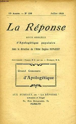 LA REPONSE, BULLETIN MENSUEL D'APOLOGETIQUE POPULAIRE, 12e ANNEE, N° 139, JUILLET 1919: ...