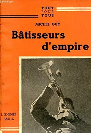 BATISSEURS D'EMPIRE.: GUY MICHEL