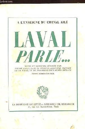 LAVAL PARLE. NOTES ET MEMOIRES REDIGES A FRESNES D'AOUT A OCTOBRE 1945: LAVAL PIERRE