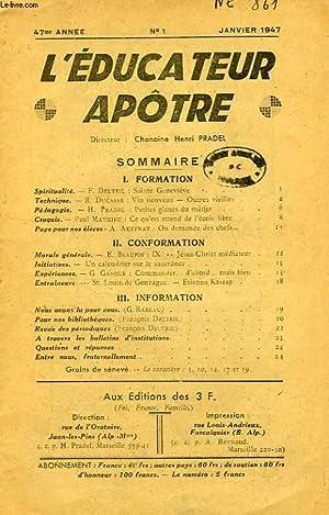 L'EDUCATEUR APOTRE, 47e ANNEE (NOUVELLE SERIE), N° 1, JAN. 1947: COLLECTIF