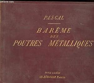 BAREME DES POUTRES METALLIQUES. A AMES PLEINES ET A TREILLIS: M. PASCAL
