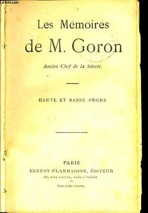 LES MEMOIRES DE M. GORON : Haute et basse pègre: M. GORON