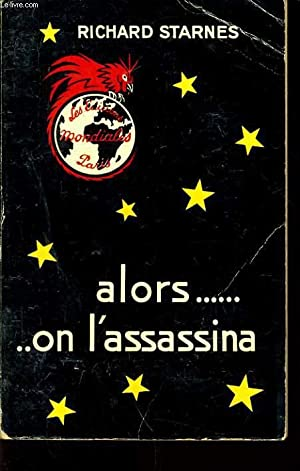 ALORS. ON L'ASSASSINA: RICHARD STARNES