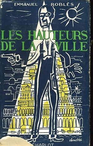 LES HAUTEURS DE LA VILLE: EMMANUEL ROBLES