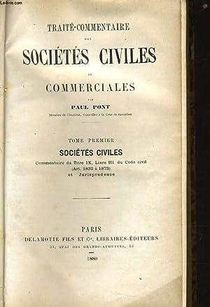 TRAITE COMMENTAIRE DES SOCIETES CIVILES ET COMMERCIALES tome 1er: PAUL PONT